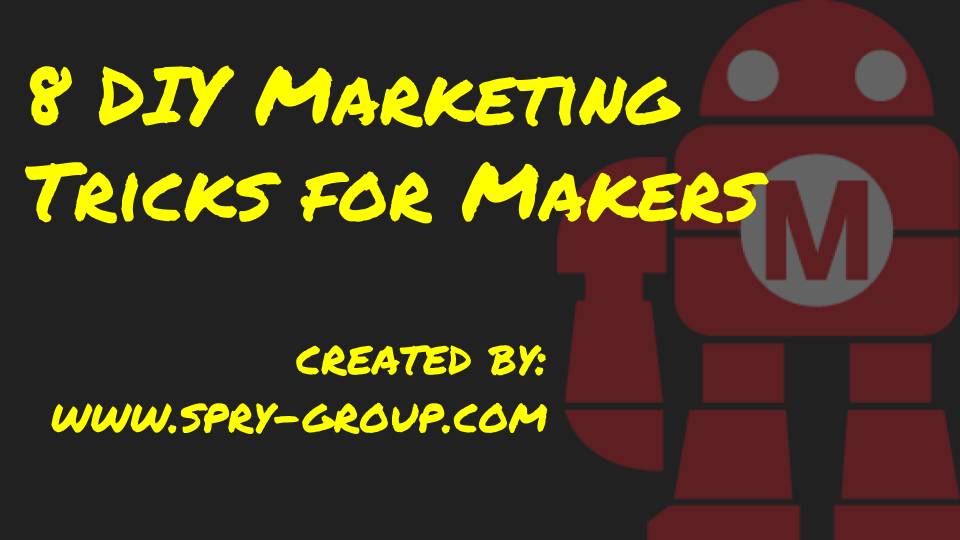 8 DIY Marketing tricks for Makers